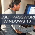 How To Reset Windows 10 Password? Here's The Tutorial To Do So